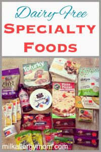 Dairy-Free Specialty Foods ~ Our Favorite