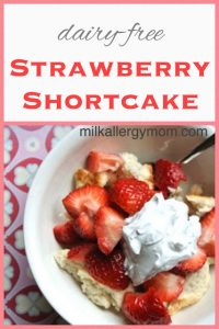 Strawberry Shortcake {Dairy-Free}