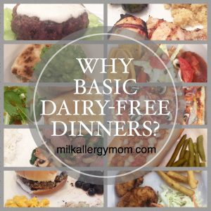 5 Reasons for Basic Dairy-Free Dinners