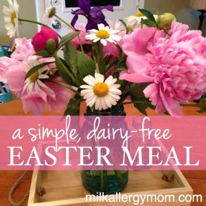Our Dairy-Free Easter Meal