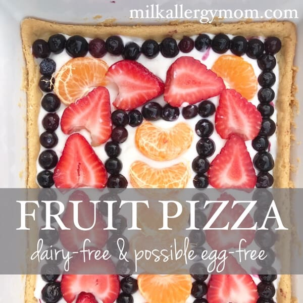 Dairy-Free & Possible Egg-Free Fruit Pizza
