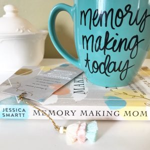 Memory Making Mom Book by Jessica Smartt