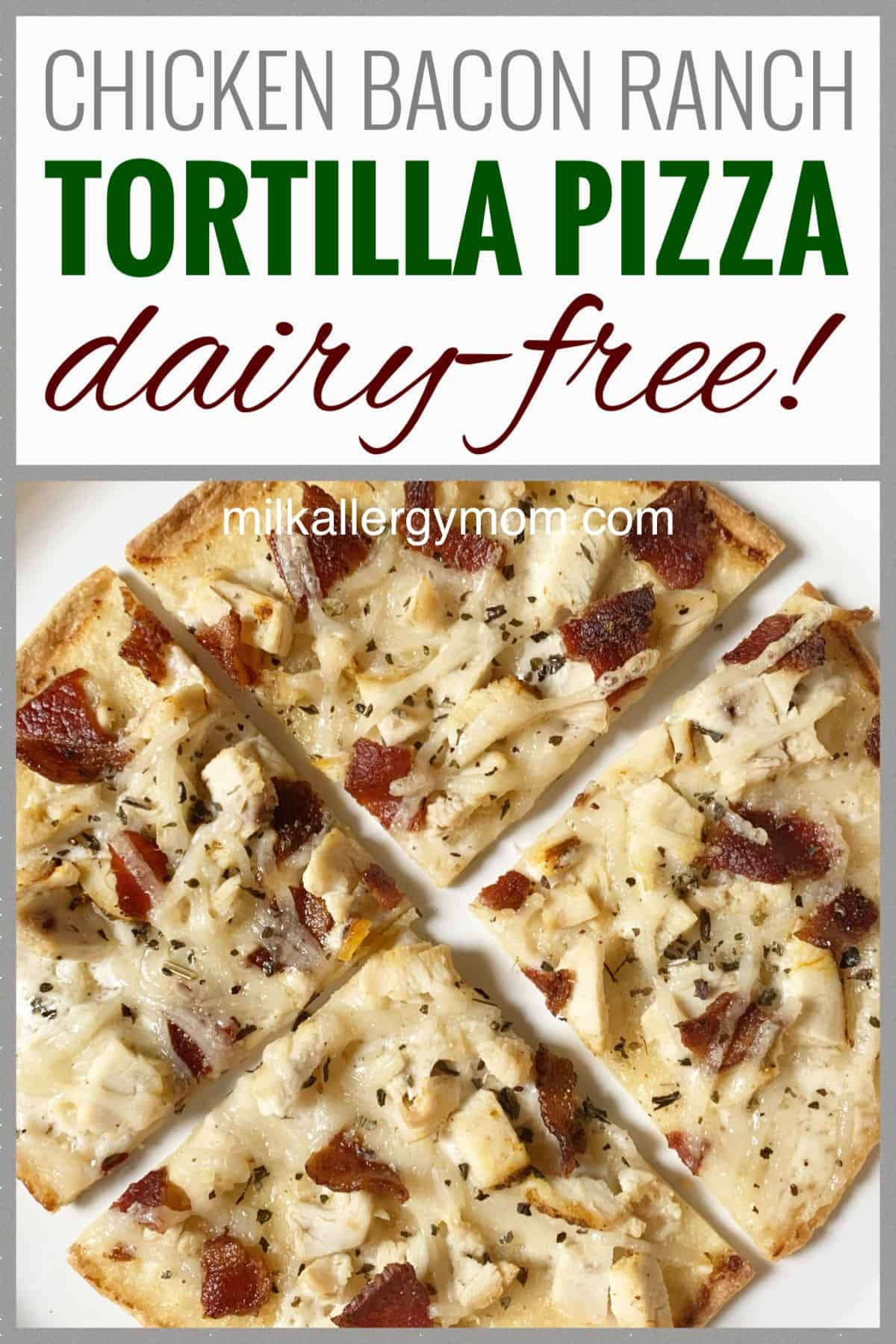 Chicken Bacon Ranch Pizza Dairy Free